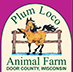 Plum Loco Animal Farm